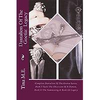 Dantalion of the Goetia: Legacy: Complete Dantalion of the Goetia Series, Book I Taste the Obsession of a Demon, Book II the Summoning, & Book III Legacy