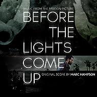 Before the Lights Come Up (Original Motion Picture Soundtrack) [Explicit]