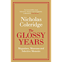 The Glossy Years: Magazines, Museums and Selective Memoirs (English Edition)