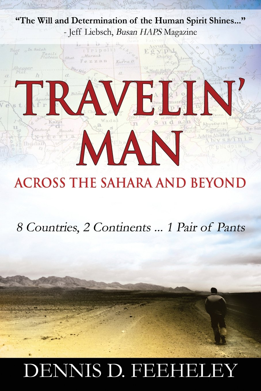 Read Online TRAVELIN' MAN Across the Sahara and Beyond: 8 Countries, 2 Continents...1 Pair of Pants pdf