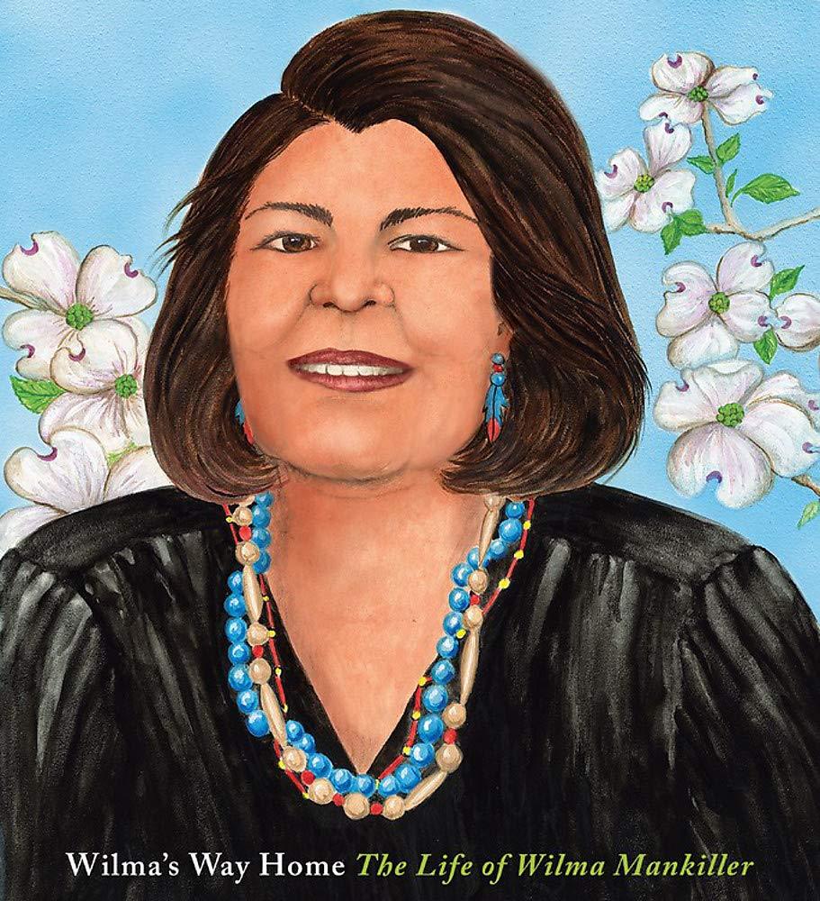 Wilma's Way Home: The Life of Wilma Mankiller (A Big Words Book):  Rappaport, Doreen, Kukuk, Linda: 9781484747186: Amazon.com: Books