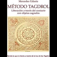 Método Tagdrol: Liberación a través de los objetos sagrados
