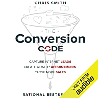 The Conversion Code: Capture Internet Leads, Create Quality Appointments, Close...