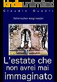 Italienischer Easy Reader: L'estate che non avrei mai immaginato