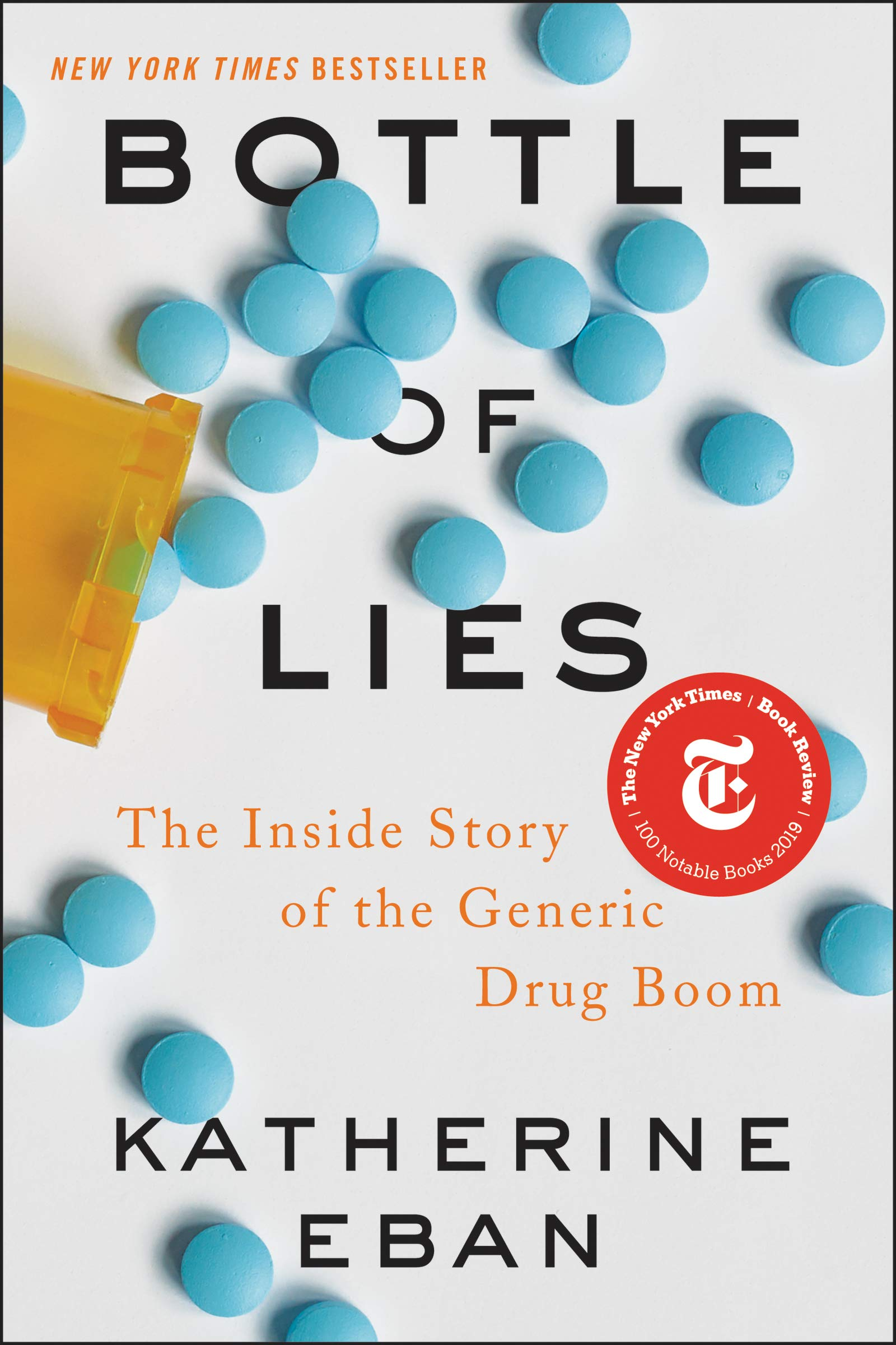Amazon.com: Bottle of Lies: The Inside Story of the Generic Drug Boom  (9780062338785): Eban, Katherine: Books