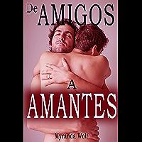 De amigos a amantes: cuatro historias de homoerótica en español: (Gay erotica)