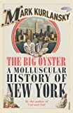 The Big Oyster: A Molluscular History of New York