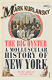 The Big Oyster: A Molluscular History of New York (English Edition)