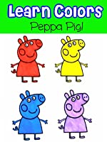 Learn Colors with Coloring Peppa Pig