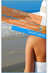 An Unexpected Woman: A Christian Romance Kindle Edition