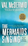 THE MERMAIDS SINGING (Dr. Tony Hill & Carol Jordan Mysteries)