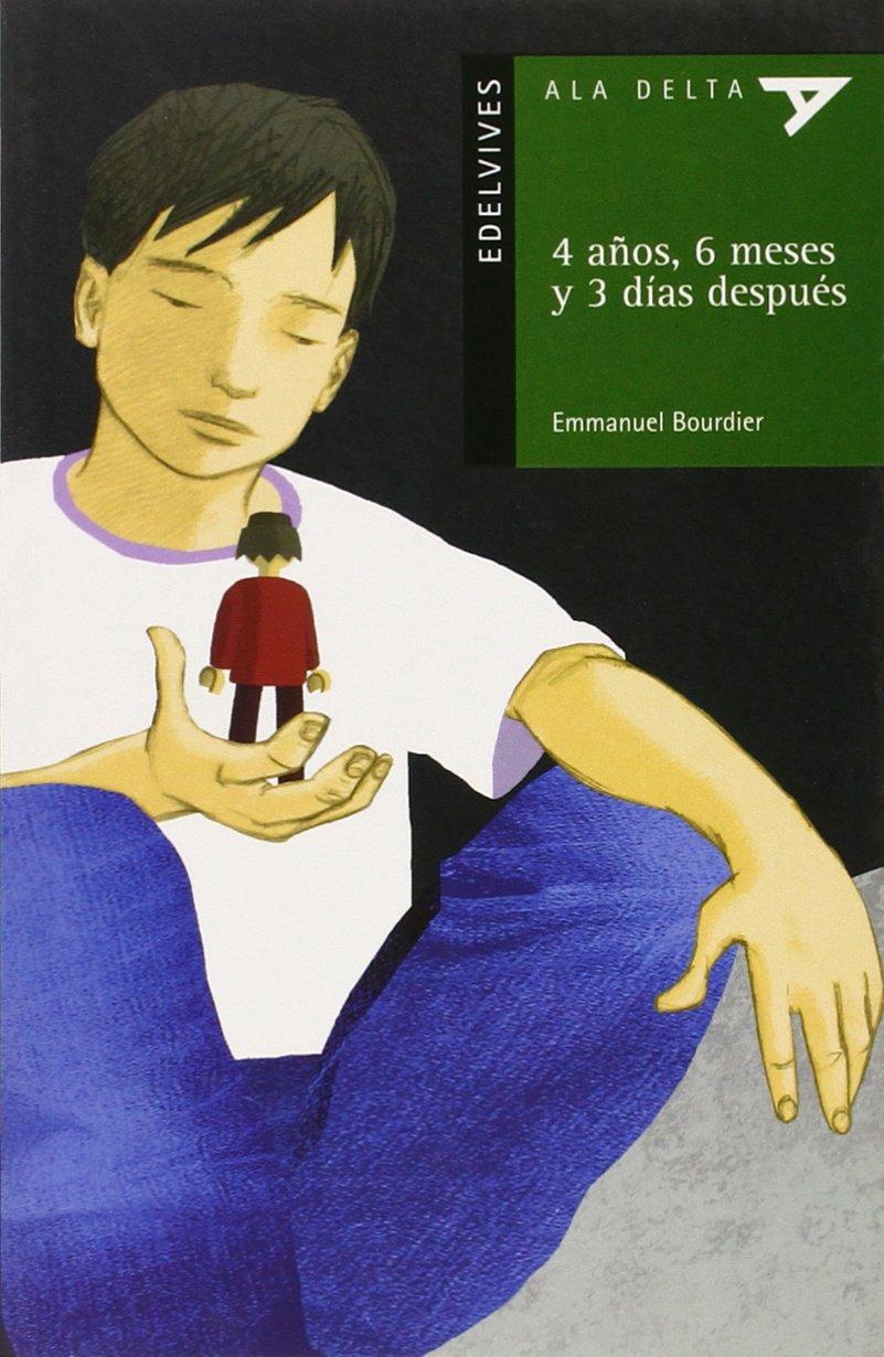 Download 4 anos, 6 meses y 3 dias despues (Ala Delta Verde) (Spanish Edition) PDF