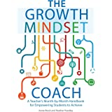 The Growth Mindset Coach: A Teacher's Month-by-Month Handbook for Empowering Students to Achieve (Growth Mindset for Teachers