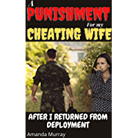 A Punishment For My Cheating Wife After I Returned From Deployment: ( Caught in affair, stolen pleasure taboo, erotica…