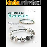 Bracelets & bijoux Shamballa - 50 modèles originaux à faire soi-même (Savoir créer art et technique) (French Edition)