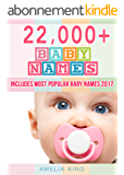 Baby Names: Baby Names List with 22,000+ Baby Names for Girls, Baby Names for Boys & Most Popular Baby Names 2017 (English Edition)
