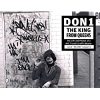 Don1, King from Queens: The Life and Phot of a NYC Transit Graffiti Master