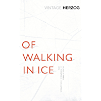 Of Walking In Ice: Munich - Paris: 23 November - 14 December, 1974 (Vintage Classics) (English Edition)