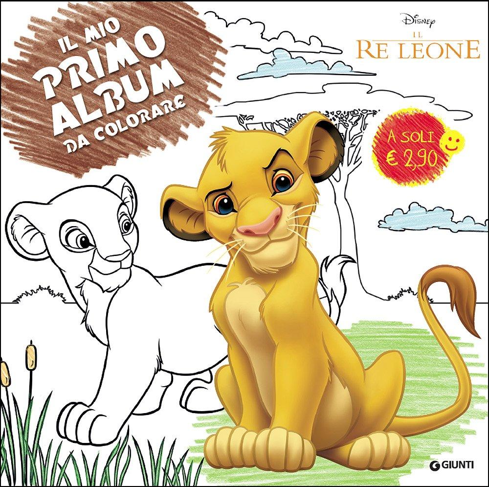 Amazon It Il Re Leone Il Mio Primo Album Da Colorare Ediz