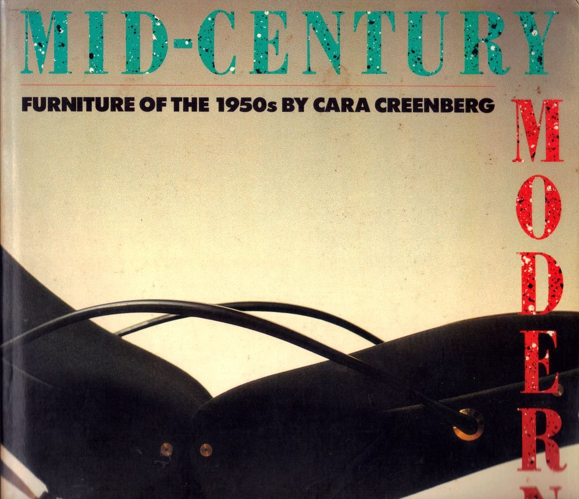 mid century modern furniture of the 1950s cara greenberg 9780517556672 amazoncom books - Mid Century Modern Furniture Of The 1950s