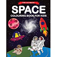 The Ultimate Space Colouring Book for Kids: Fun Children's Colouring Book for Kids with 50 Fantastic Pages to Colour with Astronauts, Planets, Aliens, Rockets and More!