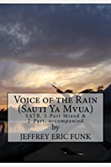 Voice of the Rain: SATB, 3-Part Mixed & 2-Part, accompanied Kindle Edition