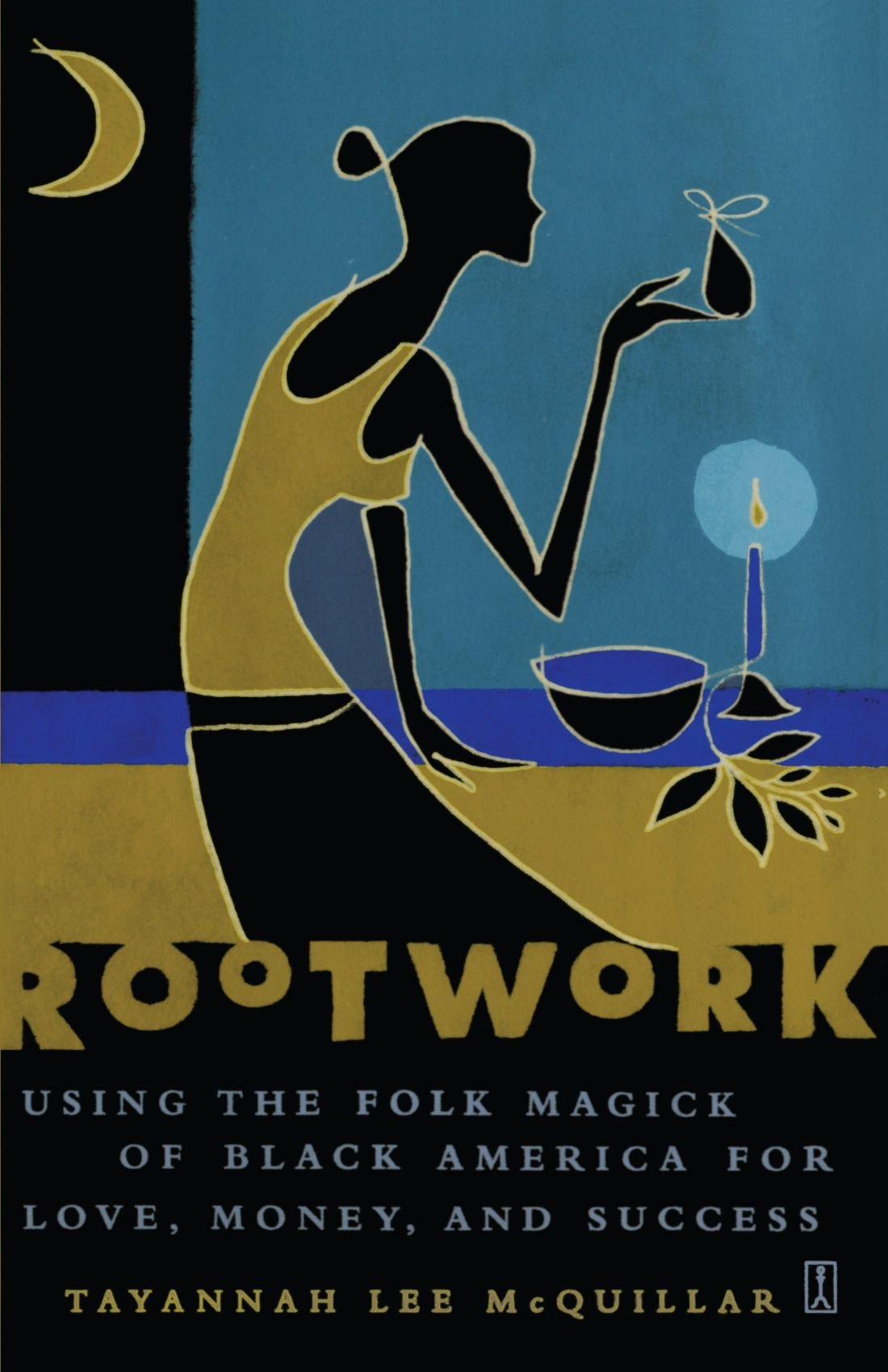 Amazon rootwork using the folk magick of black america for amazon rootwork using the folk magick of black america for love money and success 9780743235341 tayannah lee mcquillar books fandeluxe Images