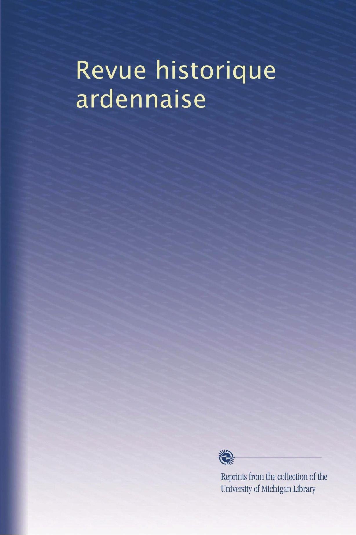 Revue historique ardennaise (Volume 20) (French Edition) pdf