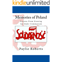 Memories of Poland, Lessons From Growing Up Under Communism