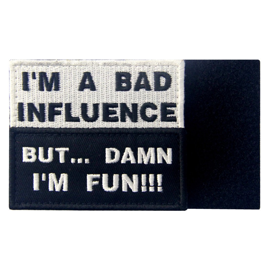 Im A Bad Influence But Damn Im Fun Tactical Military Funny Applique Fastener Hook /& Loop Patch
