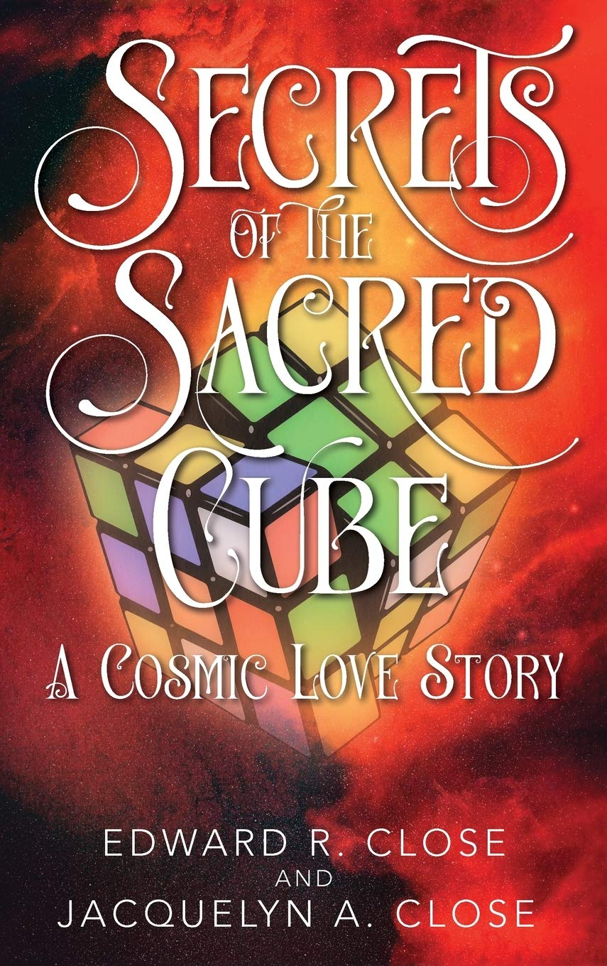 Secrets of the Sacred Cube: A Cosmic Love Story by Outskirts Press