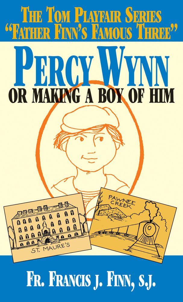 Percy Wynn: Or Making a Boy of Him pdf epub