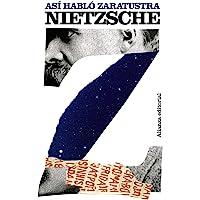 Asi Hablo Zaratustra Un Libro Para Todos Y Para Nadie