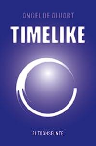 TIMELIKE El transeunte (Spanish Edition)