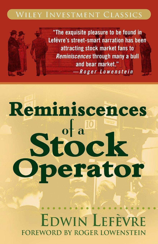 Reminiscences Of A Stock Operator Edwin Lefevre Roger Lowenstein