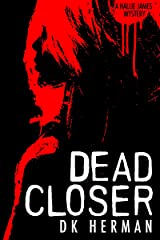 Dead Closer: A Hallie James Mystery (The Hallie James Mysteries Book 5) Kindle Edition