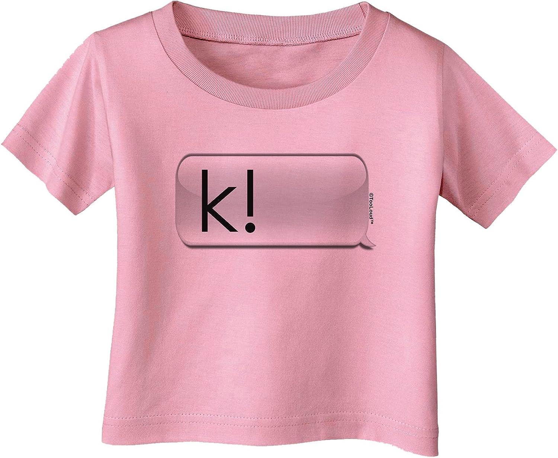 TooLoud K Text Bubble Infant T-Shirt Dark