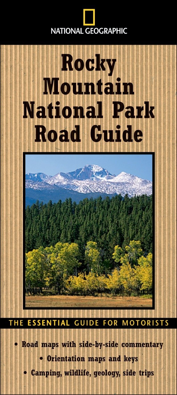 Download National Geographic Road Guide to Rocky Mountain National Park: The Essential Guide for Motorists (National Geographic Road Guides) pdf epub