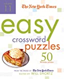 The New York Times Easy Crossword Puzzles Volume 11: 50 Monday Puzzles from the Pages of The New York Times