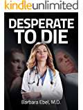 Desperate to Die: A Medical Thriller (Dr. Annabel Tilson Novels Book 3)