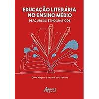 Educação Literária No Ensino Médio: Percursos Etnográficos