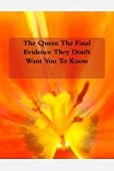 The Quran The Final Evidence They Don't  Want You To Know Ebook Kindle Edition