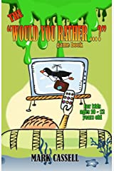 "The ""Would You Rather...?"" Game Book for Kids ages 10-12 years old: interactive fun for boys and girls (funny, silly and quirky questions to make them laugh) illustrated Children's Humour Paperback"