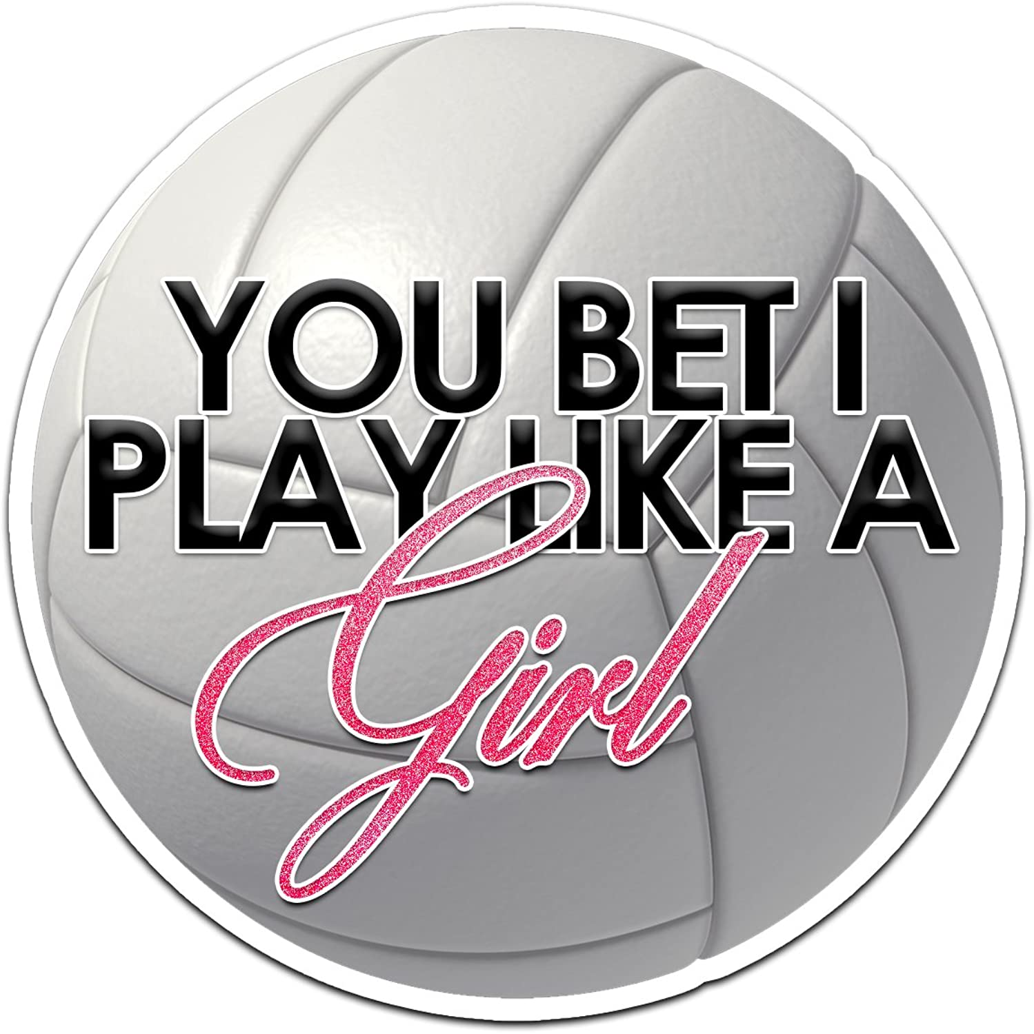Decal Serpent You Bet I Play Like A Girl Volleyball Color Vinyl Sports Car Laptop Sticker - 6""