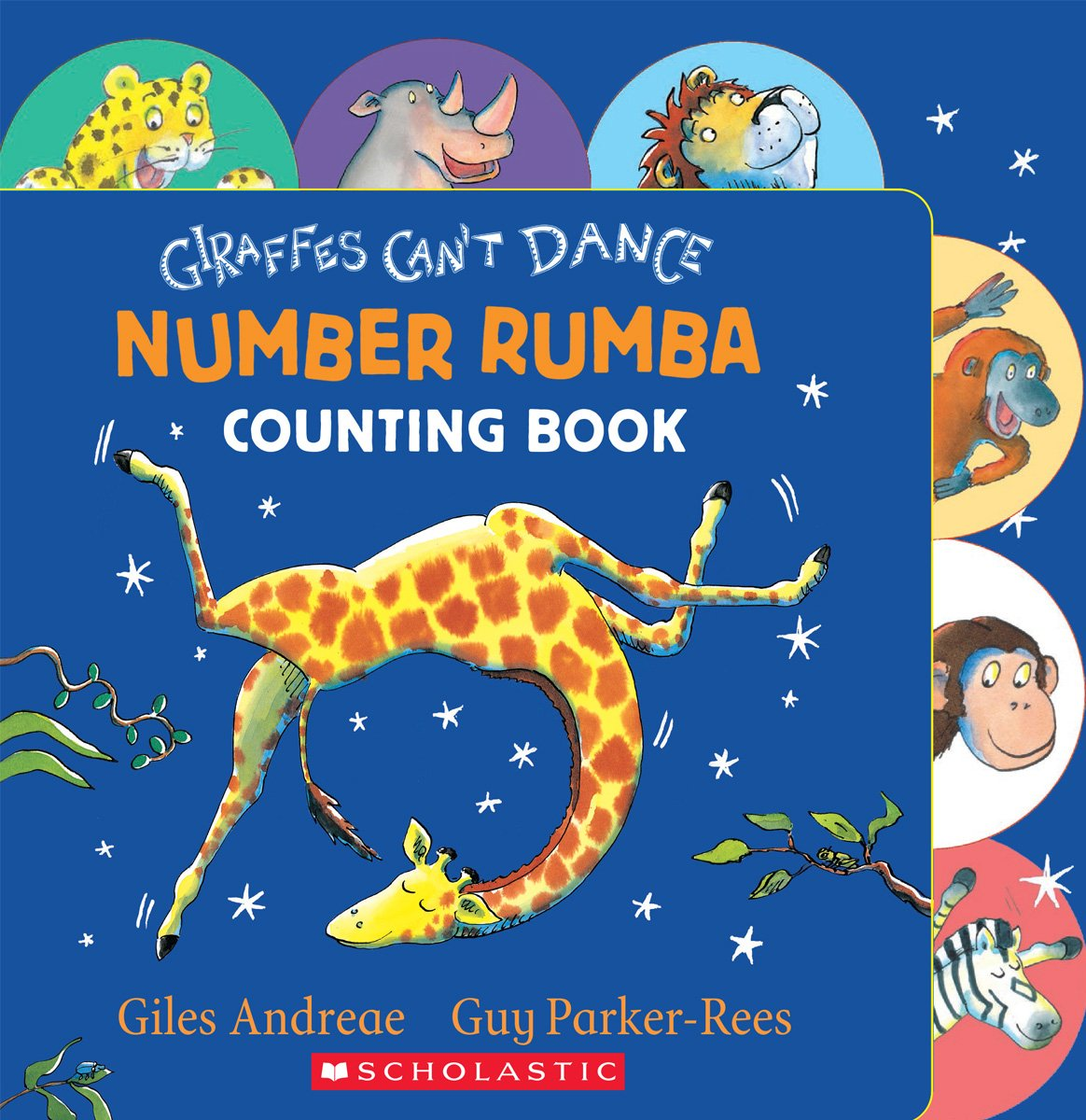 Giraffes Can't Dance: Number Rumba Counting Book: Amazon.co.uk: Giles  Andreae, Guy Parker-Rees: 9780545639965: Books
