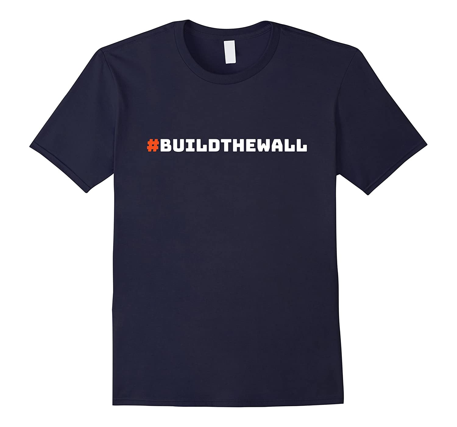 #BuildTheWall Build The Wall Funny Trump T-Shirt-BN