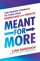 Meant for More: The Proven Formula to Turn Your Knowledge into Profits Kindle Edition