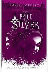 The Price of Silver (Solis Invicti) (Volume 2) Paperback