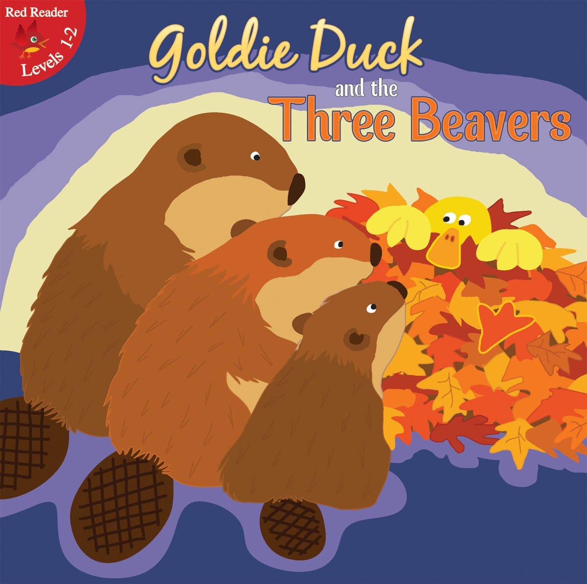 Goldie Duck and the Three Beavers (Little Birdie Readers) pdf epub