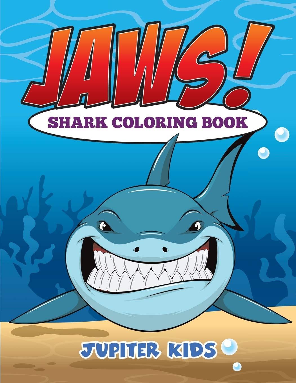 Jaws Sharks Coloring Book Kids Jupiter 9781682126936 Amazon Com Books